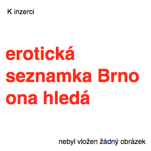 erotická seznamka Brno ona hledá